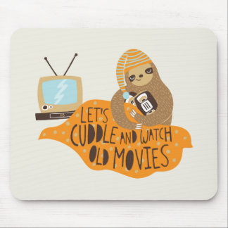 """Let's Cuddle and Watch Old Movies"" Sloth Mouse Pad"