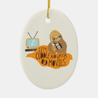 """Let's Cuddle and Watch Old Movies"" Sloth Christmas Tree Ornament"