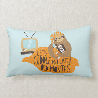 """""""Let's Cuddle and Watch Old Movies"""" Sloth Throw Pillow"""
