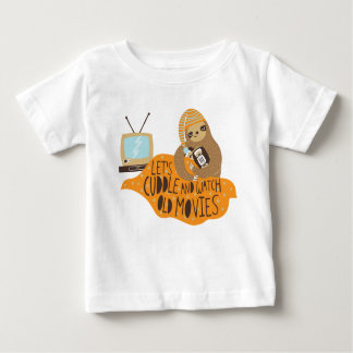 """""""Let's Cuddle and Watch Old Movies"""" Sloth Infant T-shirt"""