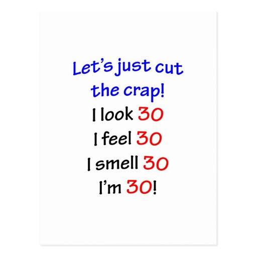 Let's cut the crap, I look 30! Post Cards