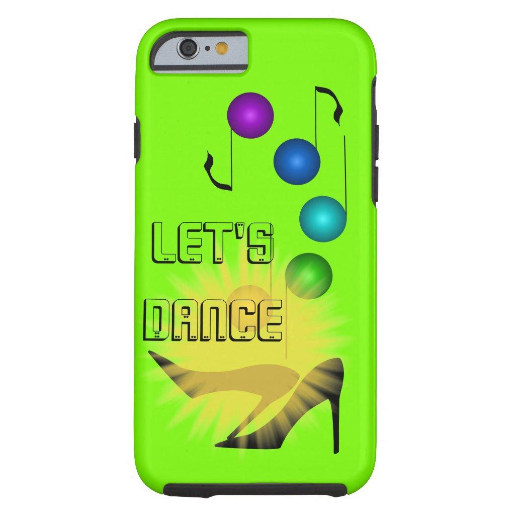 Let's Dance Music Dancing Party High Heel Shoes Tough iPhone 6 Case