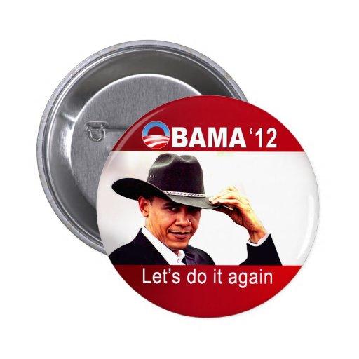 Let's do it again! Cowboy Barack Obama 2012 Pinback Button
