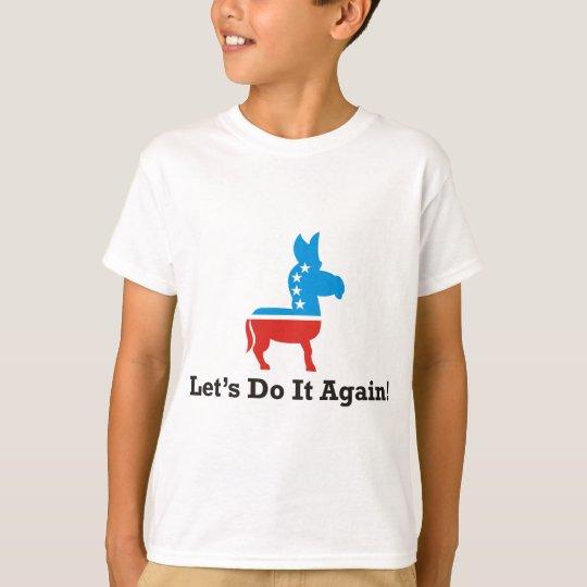 lets do it again T-Shirt