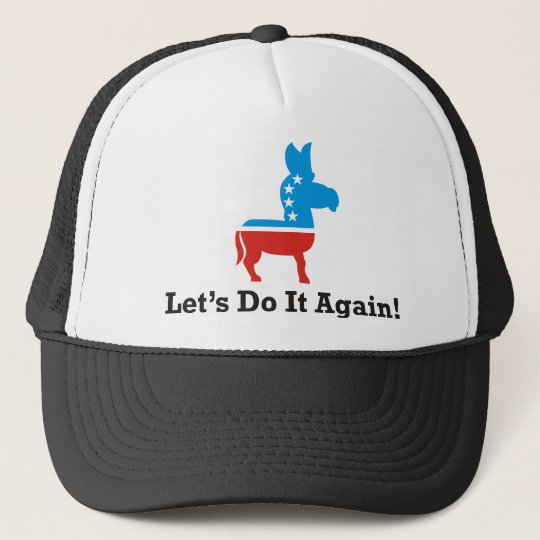 lets do it again trucker hat