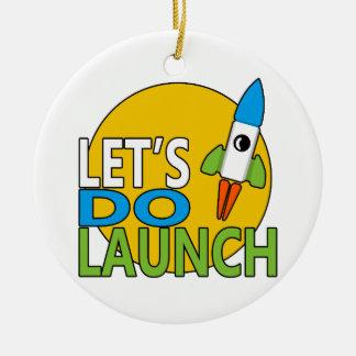 Let's Do Launch Ceramic Ornament