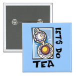 Let's Do Tea Pinback Button