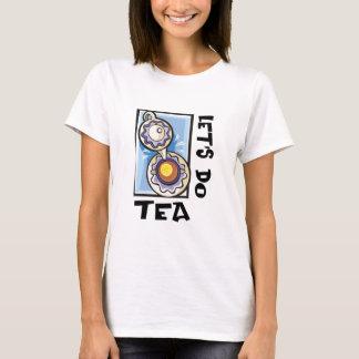 Let's Do Tea T-Shirt