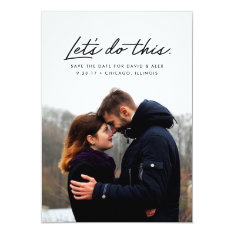Let's Do This Save The Date Photo Card at Zazzle