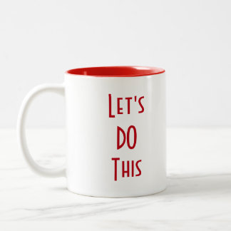 Let's Do This! Two-Tone Coffee Mug