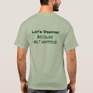 Let's Dredge! Green T-Shirt