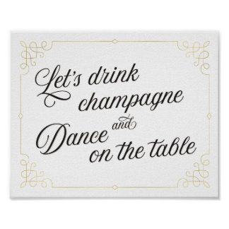 Let's drink champagne & dance on the table poster