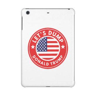 Let's Dump Donald Trump iPad Mini Retina Covers