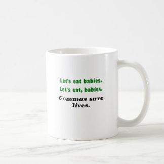 Lets Eat Babies Commas Save Lives Classic White Coffee Mug