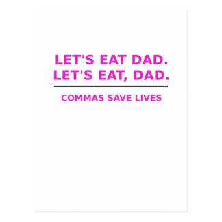 Lets Eat Dad Commas Save Lives Postcard
