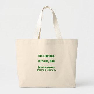 Lets Eat Dad Grammar Saves Lives Bag
