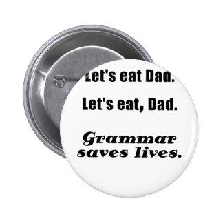 Lets Eat Dad Grammar Saves Lives Buttons