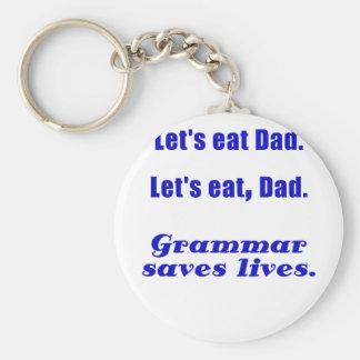 Lets Eat Dad Grammar Saves Lives Keychains
