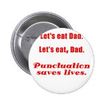 Lets Eat Dad Punctuation Saves Lives 2 Inch Round Button