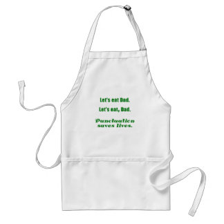 Let's Eat Dad Punctuation Saves Lives Adult Apron