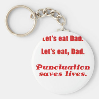 Lets Eat Dad Punctuation Saves Lives Keychain