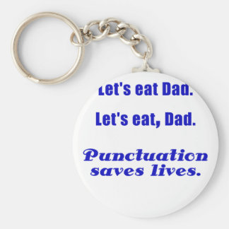 Lets Eat Dad Punctuation Saves Lives Key Chain