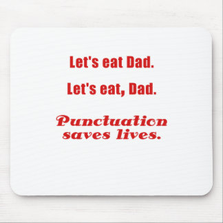 Lets Eat Dad Punctuation Saves Lives Mouse Pad