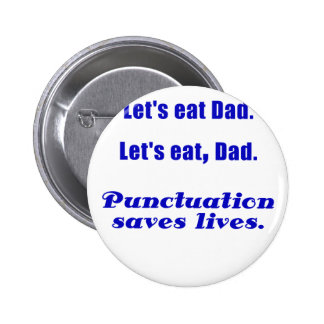 Lets Eat Dad Punctuation Saves Lives Pinback Button