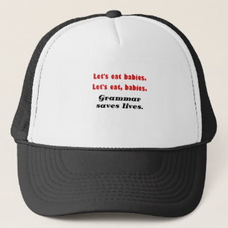 Lets Eat Grammar Saves Lives Trucker Hat