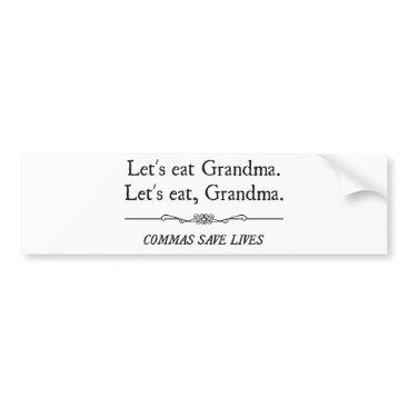 The_Shirt_Yurt Let's Eat Grandma Commas Save Lives Bumper Sticker