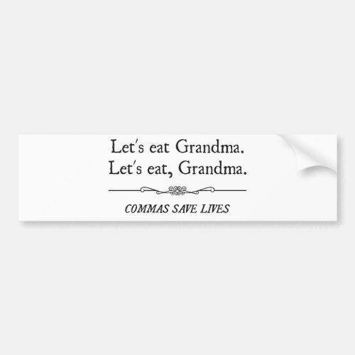 Lets Eat Grandma Commas Save Lives Bumper Sticker