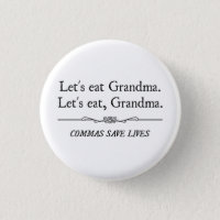 Let's Eat Grandma Commas Save Lives Button