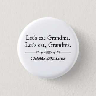 Let's Eat Grandma Commas Save Lives Button