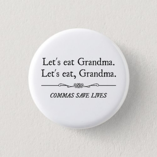 Lets Eat Grandma Commas Save Lives Button
