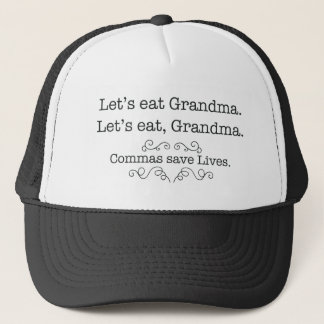 Let's eat grandma, commas save lives trucker hat