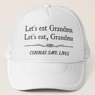 Let's Eat Grandma Commas Save Lives Trucker Hat
