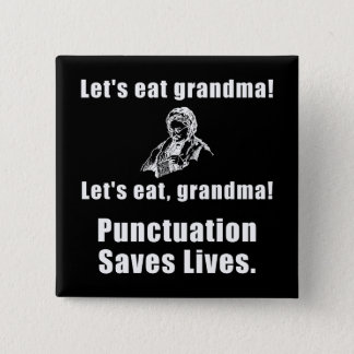 Lets Eat Grandma Pinback Button