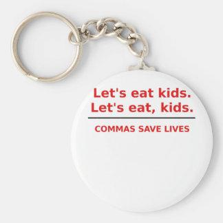 Lets Eat Kids Commas Save Lives Keychain