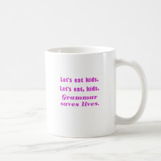 Lets Eat Kids Grammar Saves Lives Classic White Coffee Mug