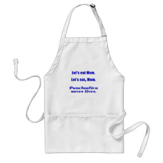 Let's Eat Mom Punctuation Saves Lives Adult Apron