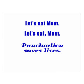 Let's Eat Mom Punctuation Saves Lives Postcard