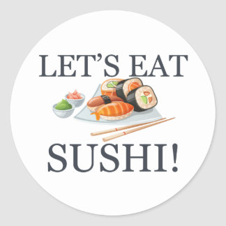 Let's Eat Sushi Classic Round Sticker