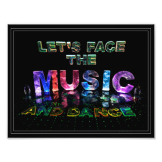 Let's Face the Music & Dance Inspirational Poster Photo Print
