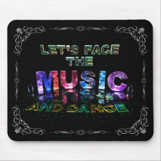 Let's Face the Music & Dance Mouse Pad