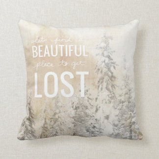 Lets find a beautiful place to get lost throw pillow
