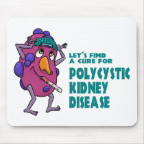 Let's Find A Cure For Polycystic Kidney Disease Mouse Pad