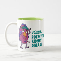 Let's Find A Cure For Polycystic Kidney Disease Two-Tone Coffee Mug