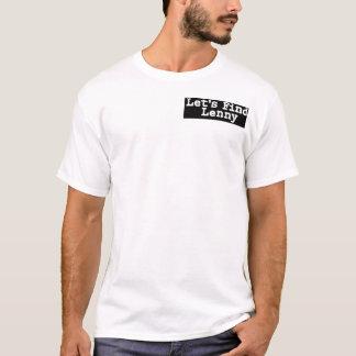 Lets Find Lenny T-Shirt