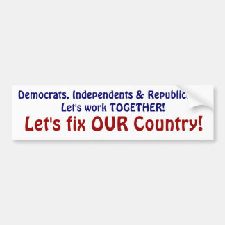 Let's fix OUR Country! Bumper Sticker