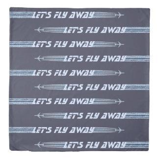 Let's Fly Away Duvet Cover